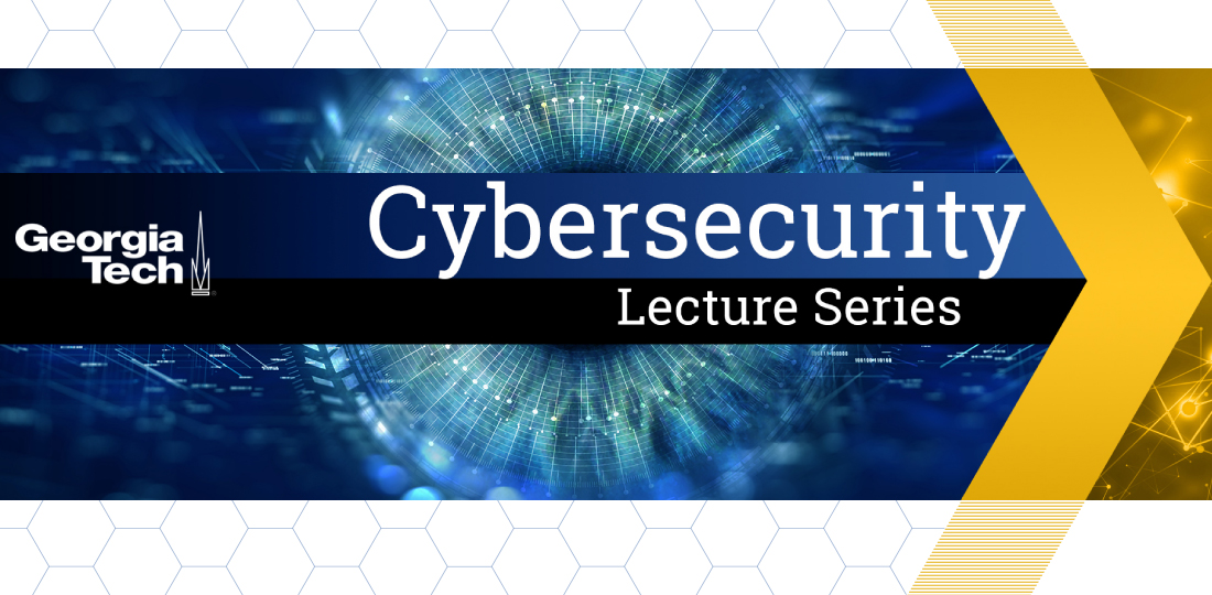 Cybersecurity Lecture Series | Institute for Information ...